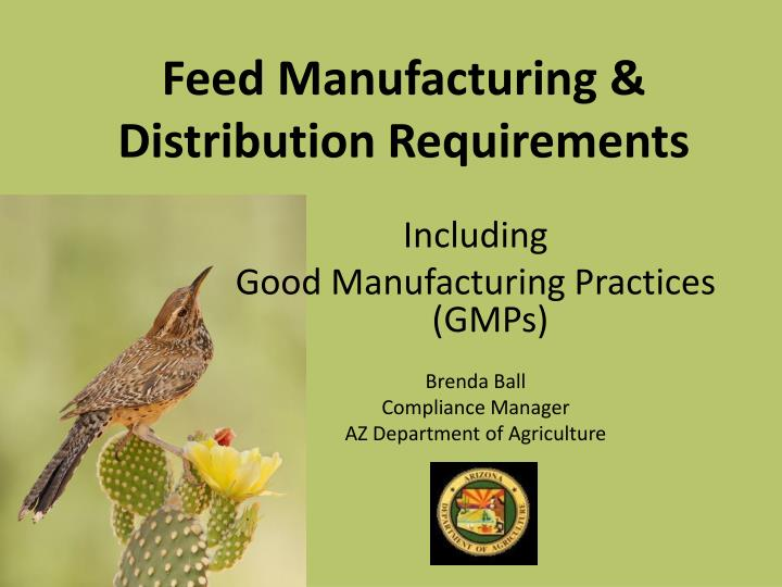 Feed Manufacturing & Distribution Requirements