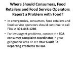 where should consumers food retailers and food service operators report a problem with food