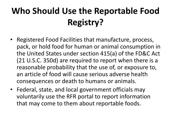 Who Should Use the Reportable Food Registry?