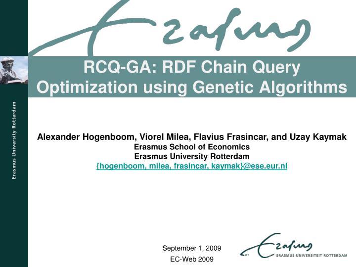 RCQ-GA: RDF Chain Query Optimization using Genetic Algorithms