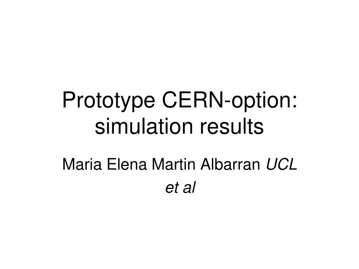 Prototype cern option simulation results