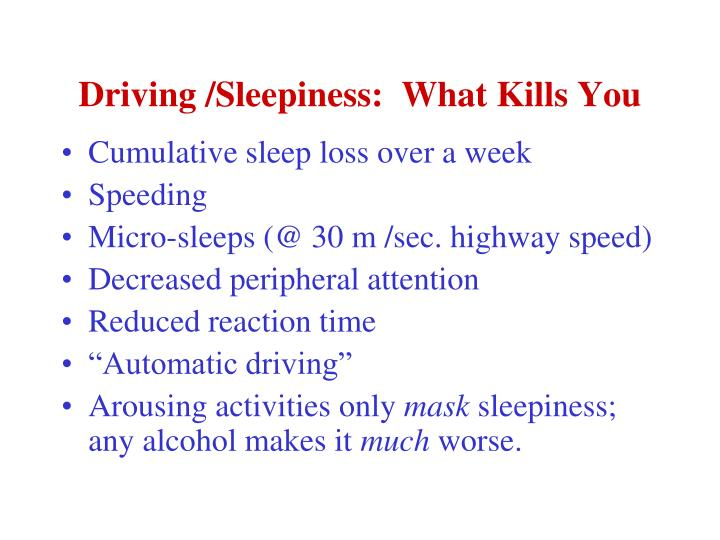 Driving /Sleepiness:  What Kills You