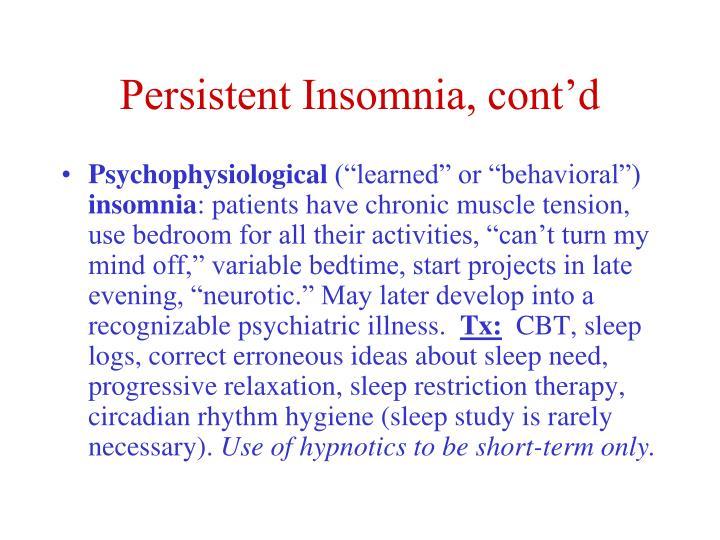 Persistent Insomnia, cont'd