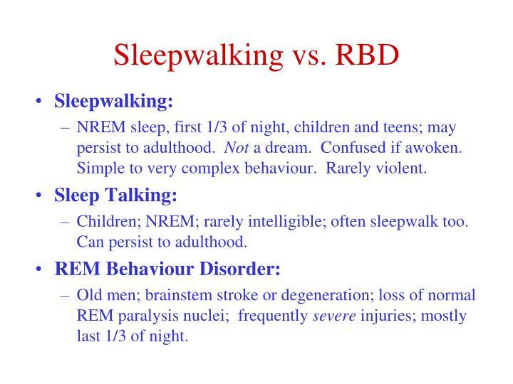 Sleepwalking vs. RBD