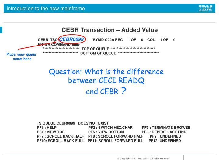 CEBR Transaction – Added Value