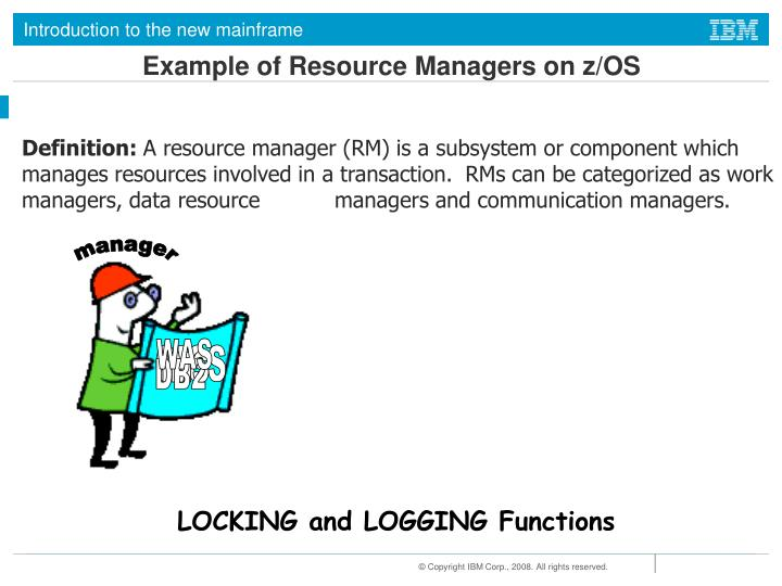 Example of Resource Managers on z/OS