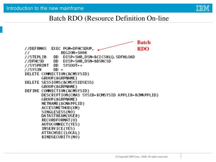 Batch RDO (Resource Definition On-line