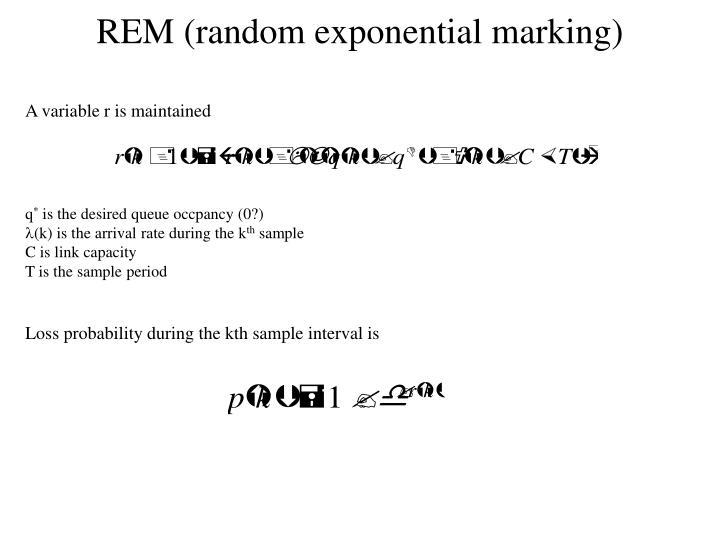 REM (random exponential marking)