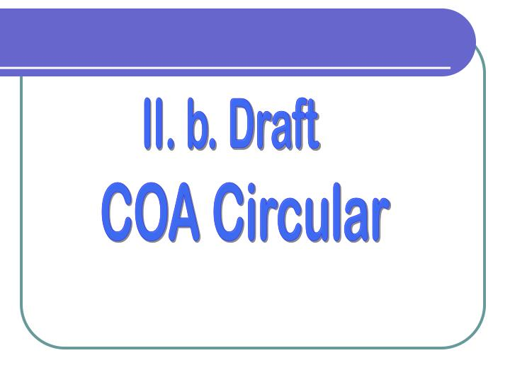 II. b. Draft