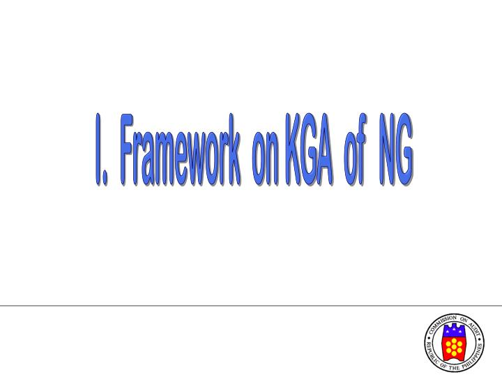 I.  Framework  on KGA  of  NG