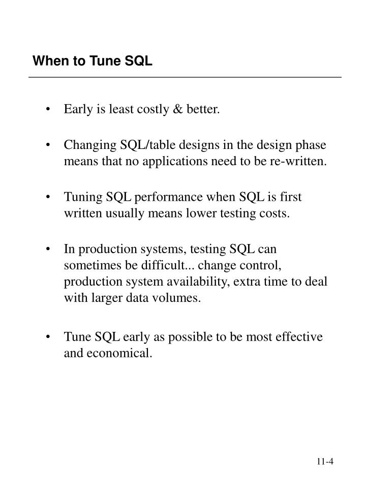 When to Tune SQL