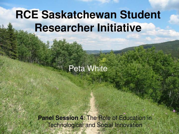 RCE Saskatchewan Student Researcher Initiative