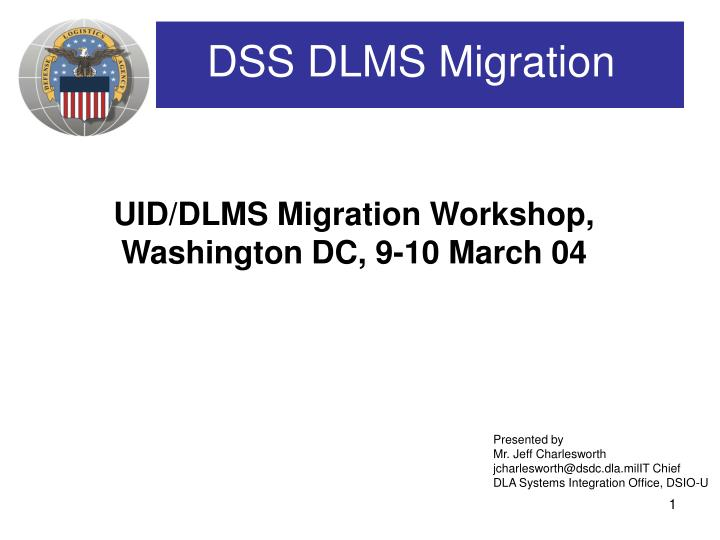 Uid dlms migration workshop washington dc 9 10 march 04