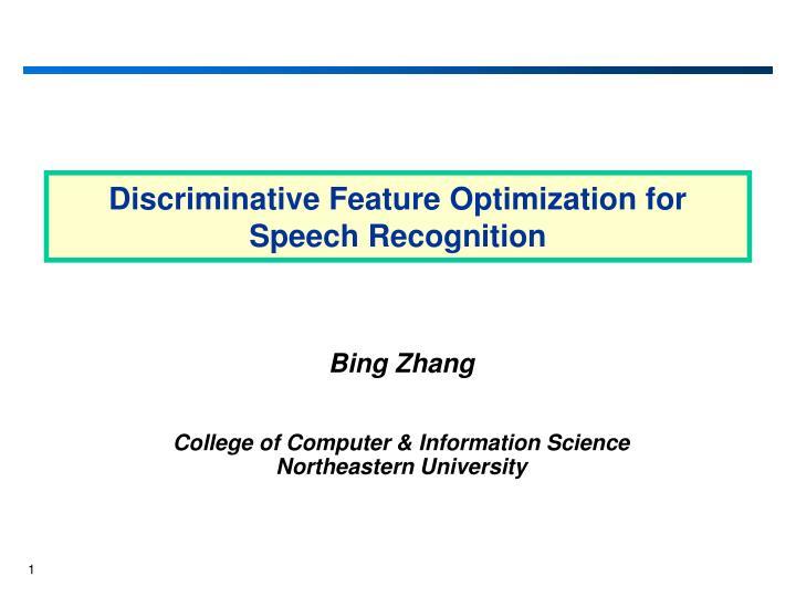 Discriminative Feature Optimization for Speech Recognition