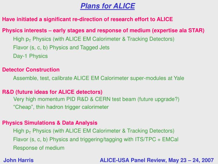Have initiated a significant re-direction of research effort to ALICE