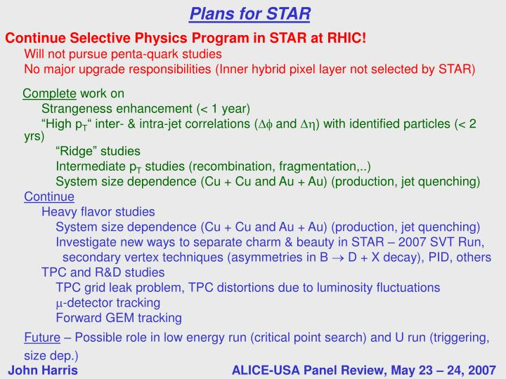 Continue Selective Physics Program in STAR at RHIC!