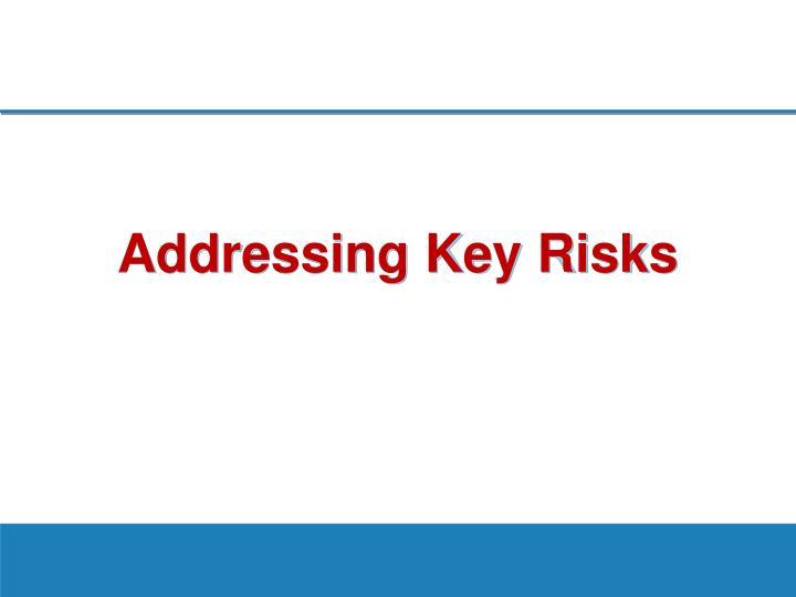 Addressing Key Risks