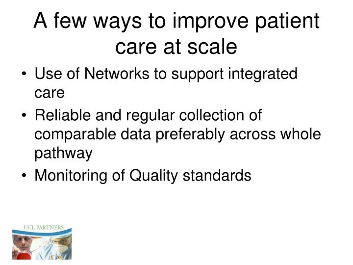 A few ways to improve patient care at scale