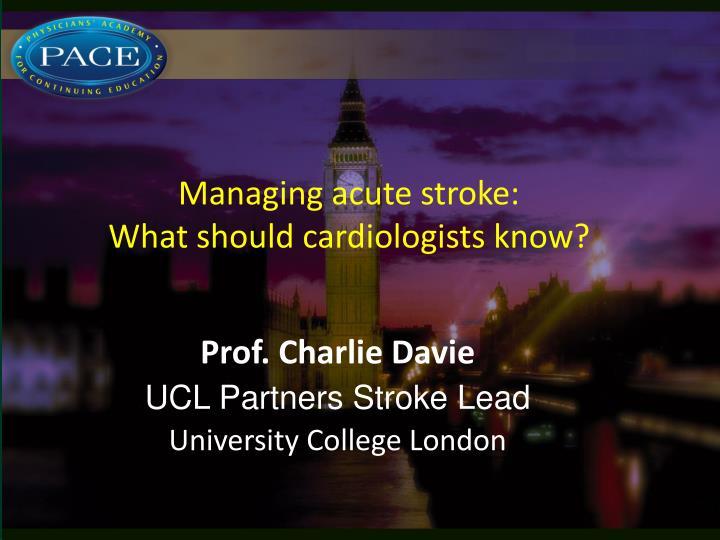 Managing acute stroke: