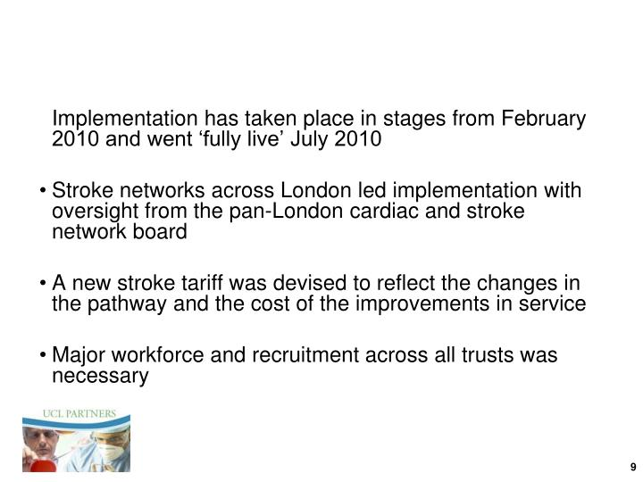 Implementation has taken place in stages from February 2010 and went 'fully live' July 2010