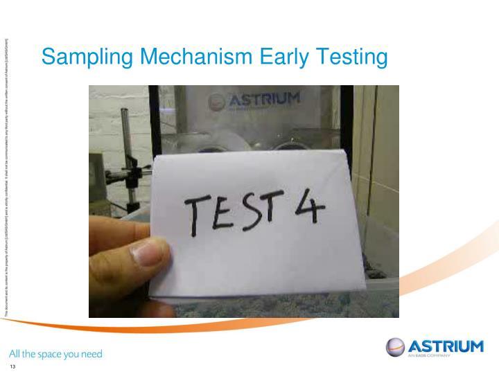 Sampling Mechanism Early Testing