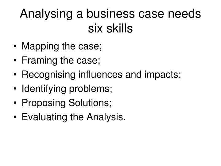 Analysing a business case needs six skills
