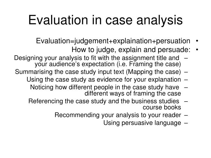 Evaluation in case analysis