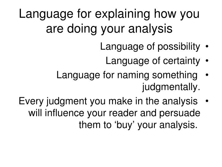Language for explaining how you are doing your analysis