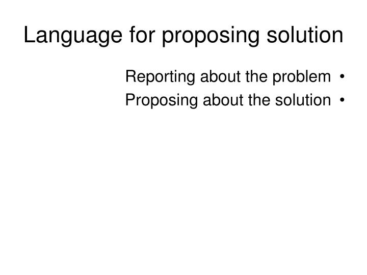 Language for proposing solution