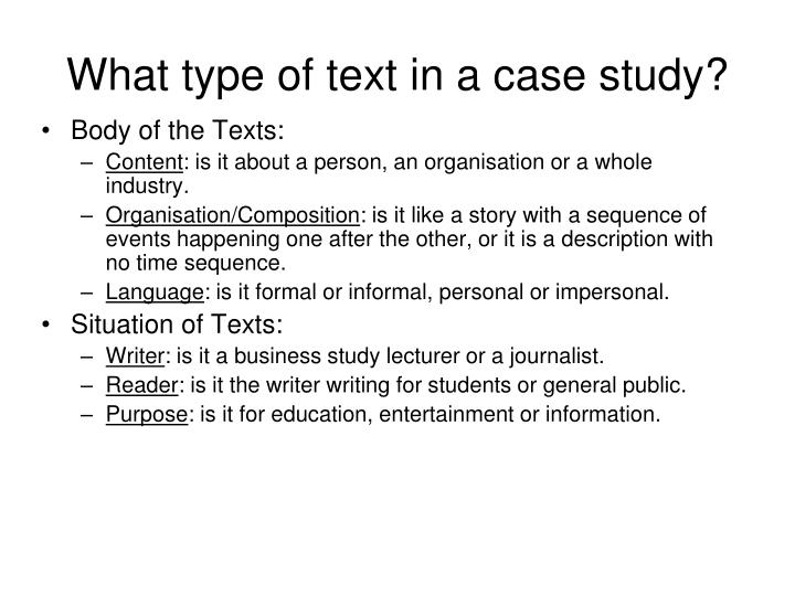 What type of text in a case study?