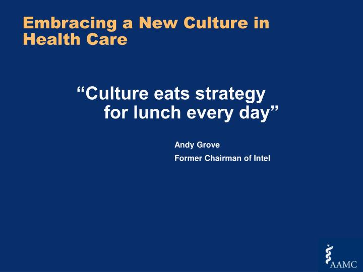 Embracing a New Culture in Health Care