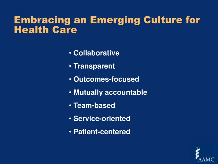 Embracing an Emerging Culture for Health Care