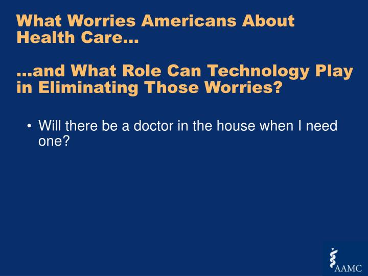 What Worries Americans About Health Care…