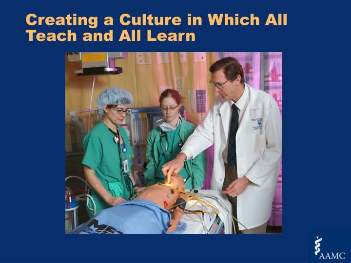Creating a Culture in Which All Teach and All Learn