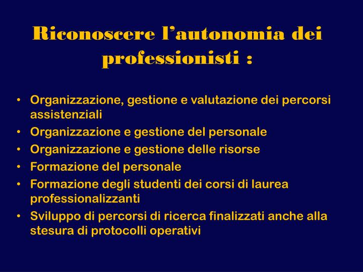 Riconoscere l'autonomia dei professionisti :