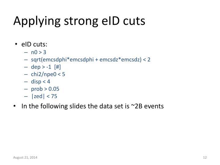 Applying strong eID cuts