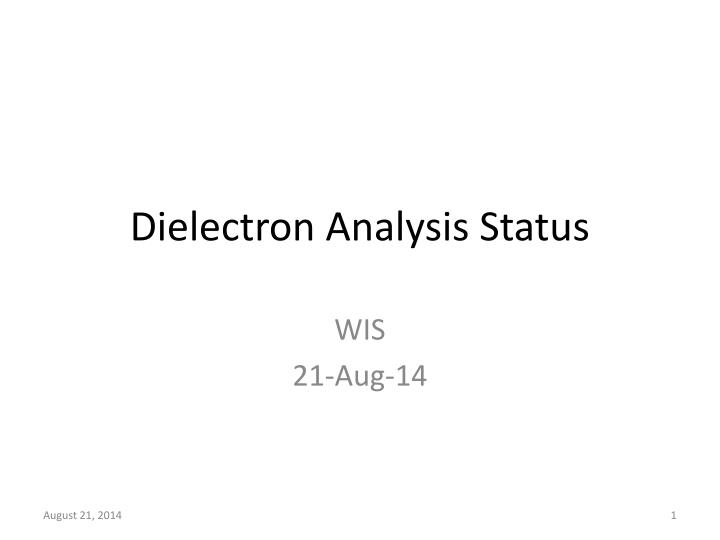 dielectron analysis status