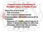 common factors contributing to firefighter injury fatality cont