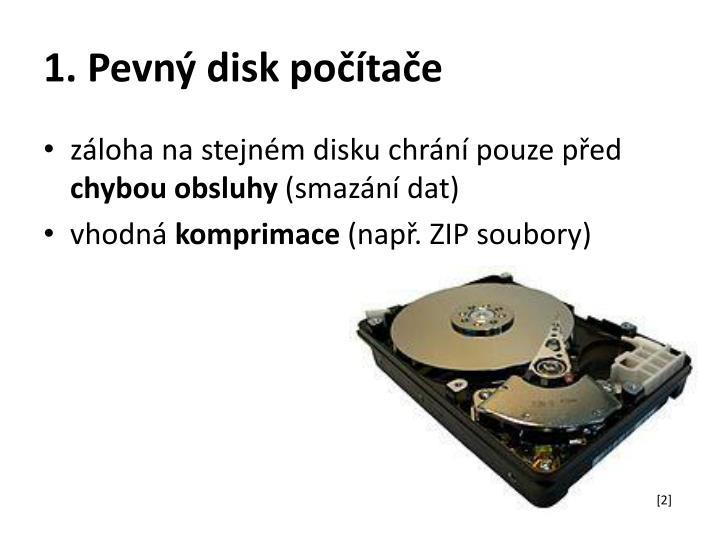 1. Pevný disk počítače