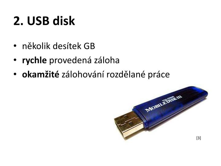 2. USB disk