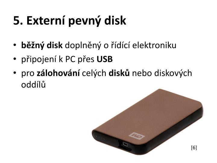 5. Externí pevný disk