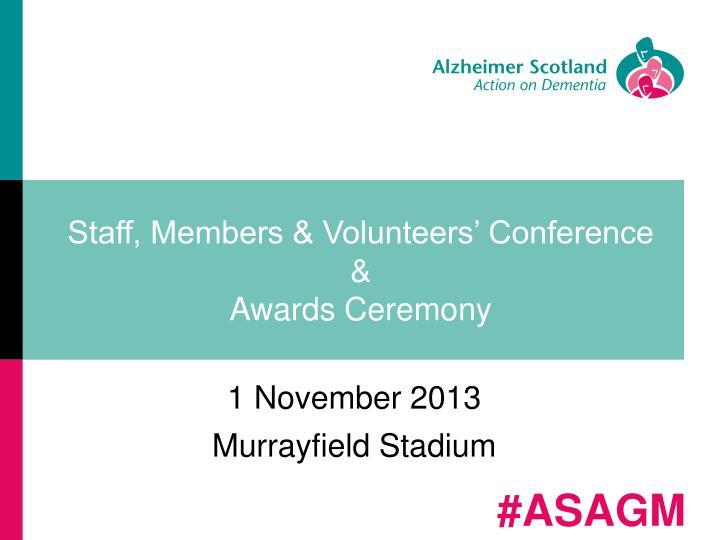 Staff, Members & Volunteers' Conference &