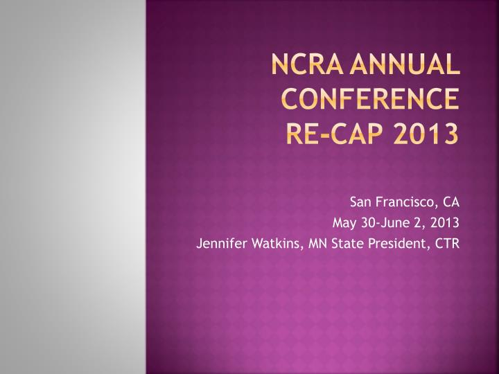 Ncra annual conference re cap 2013