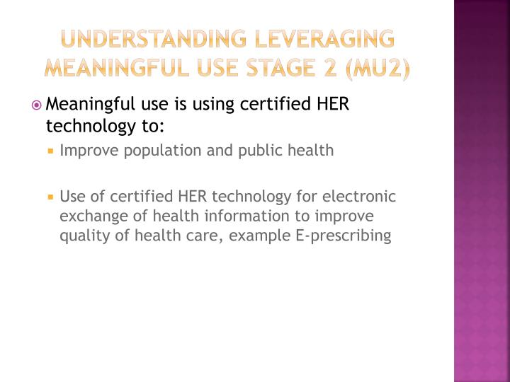 Understanding leveraging Meaningful Use Stage 2 (mu2)