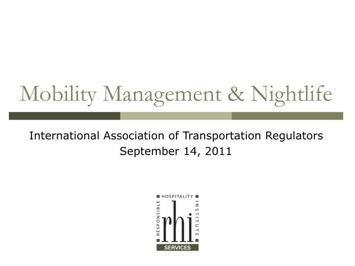 Mobility management nightlife