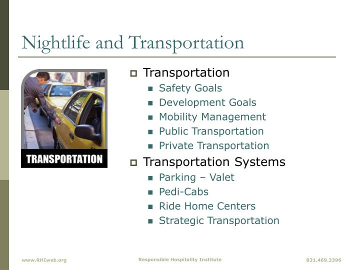 Nightlife and Transportation