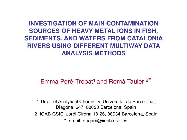 INVESTIGATION OF MAIN CONTAMINATION SOURCES OF HEAVY METAL IONS IN FISH, SEDIMENTS, AND WATERS FROM ...