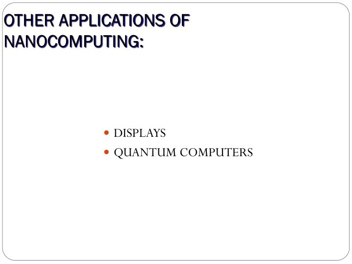 OTHER APPLICATIONS OF NANOCOMPUTING: