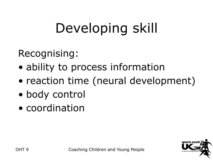 Developing skill