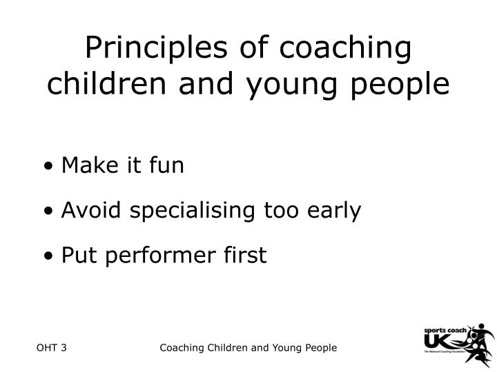 Principles of coaching children and young people